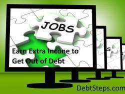 Earn extra income to get out of debt - get a job